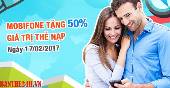 Khuyến mãi mobifone 50% giá trị thẻ nạp ngày 17-2-2017