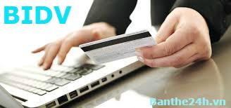 Cách nạp tiền điện thoại trực tuyến bằng thẻ ngân hàng BIDV