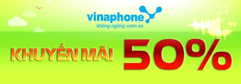 Vinaphone khuyến mãi 50% giá trị thẻ nạp