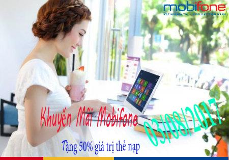 Khuyến mãi Mobifone tặng 50% giá trị thẻ nạp ngày 03/08/2017