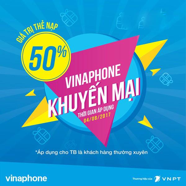 Khuyến mãi nạp thẻ Vinaphone 50% giá trị thẻ nạp ngày 4/8/2017