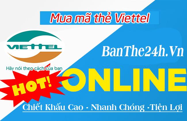 Mua mã thẻ Viettel online nhanh và rẻ nhất hiện nay