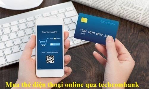 mua-the-dien-thoai-online-qua-techcombank