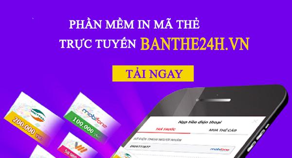Phần mềm in mã thẻ cào Banthe24h